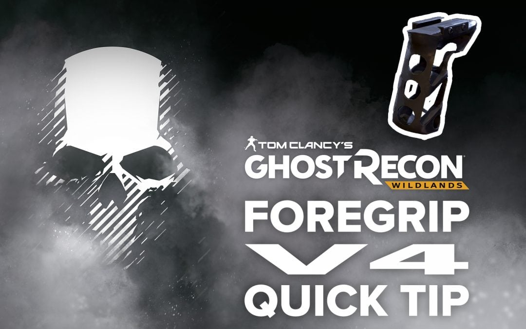 Foregrip V4 location and details – Quick Tip for Ghost Recon: Wildlands
