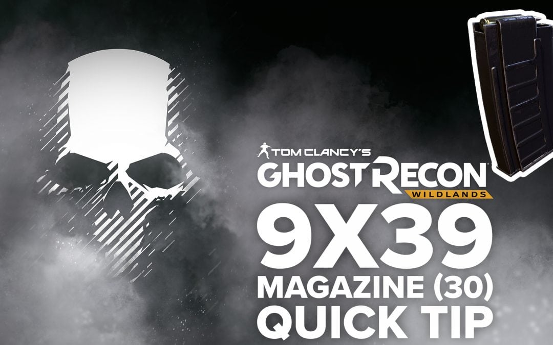 9×39 magazine (30) location and details – Quick Tip for Ghost Recon: Wildlands