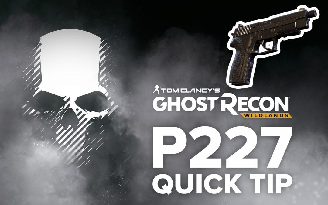 P227 location and details – Quick Tip for Ghost Recon: Wildlands
