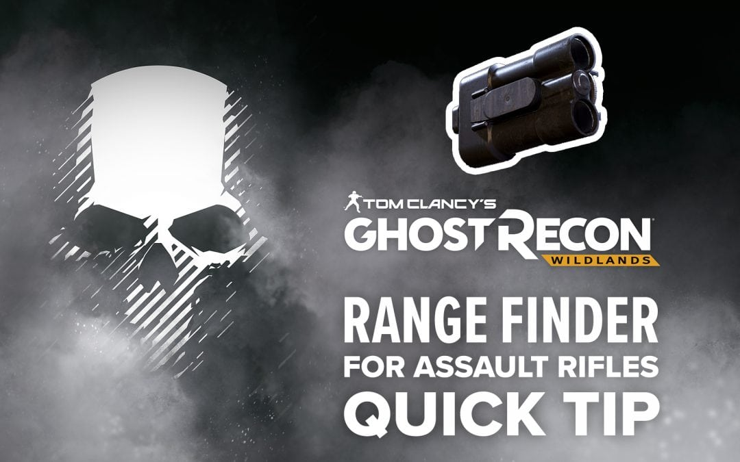 Range Finder (AR) location and details – Quick Tip for Ghost Recon: Wildlands