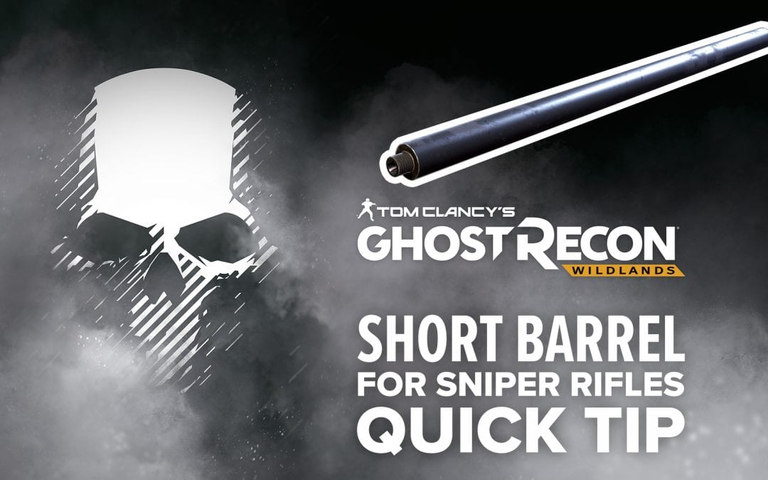 Short Barrel (sniper) location and details – Quick Tip for Ghost Recon: Wildlands