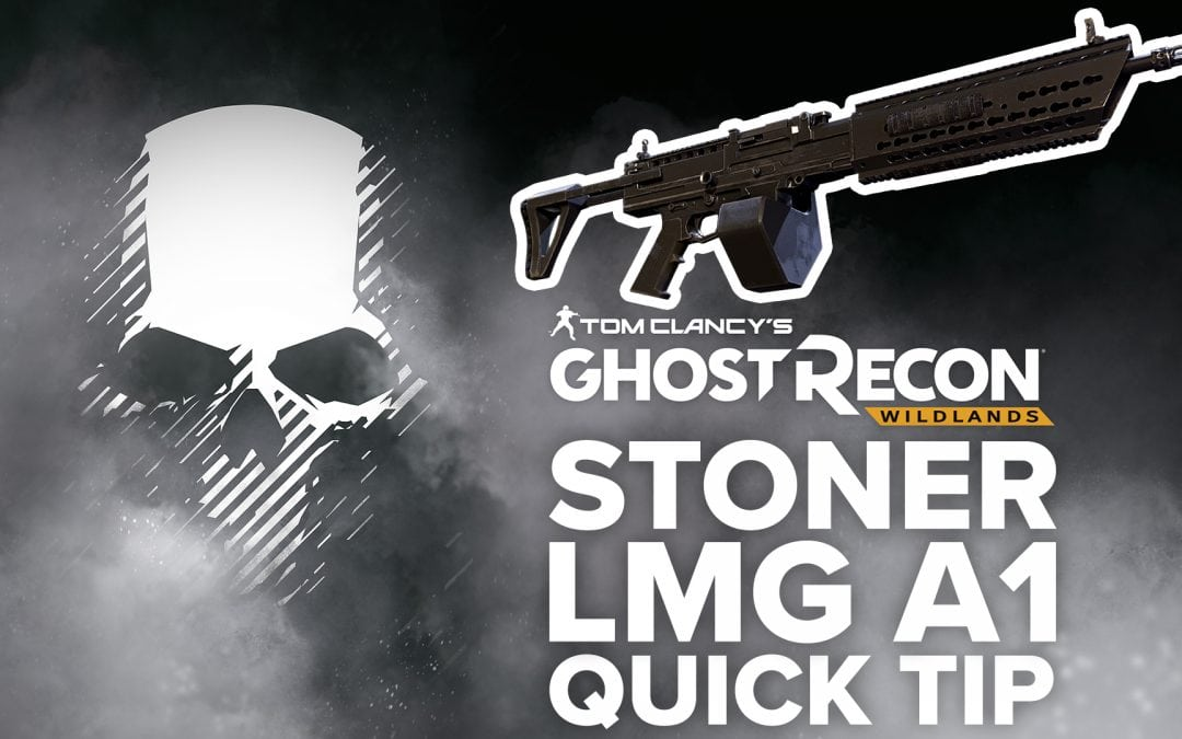 Stoner LMG A1 location and details – Quick Tip for Ghost Recon: Wildlands