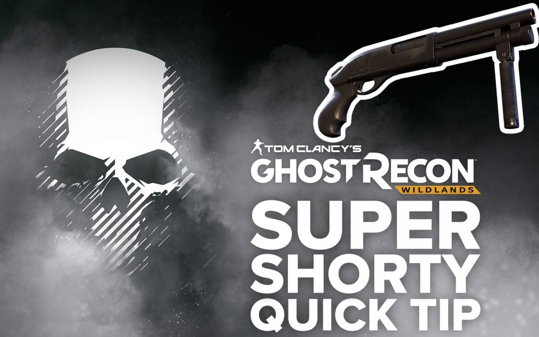 Super Shorty location and details – Quick Tip for Ghost Recon: Wildlands